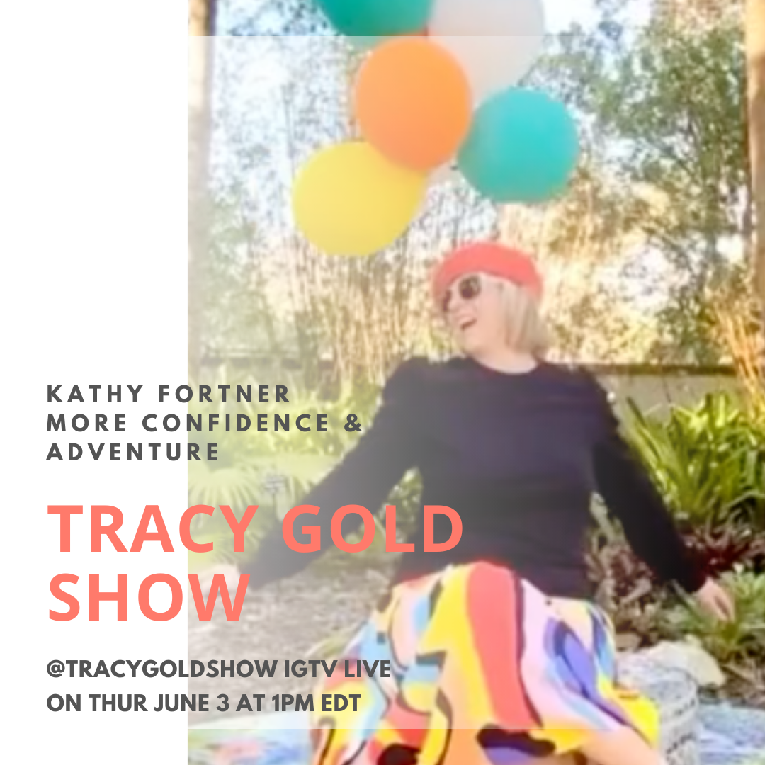 Confidence and Adventure - Tracy Gold Show