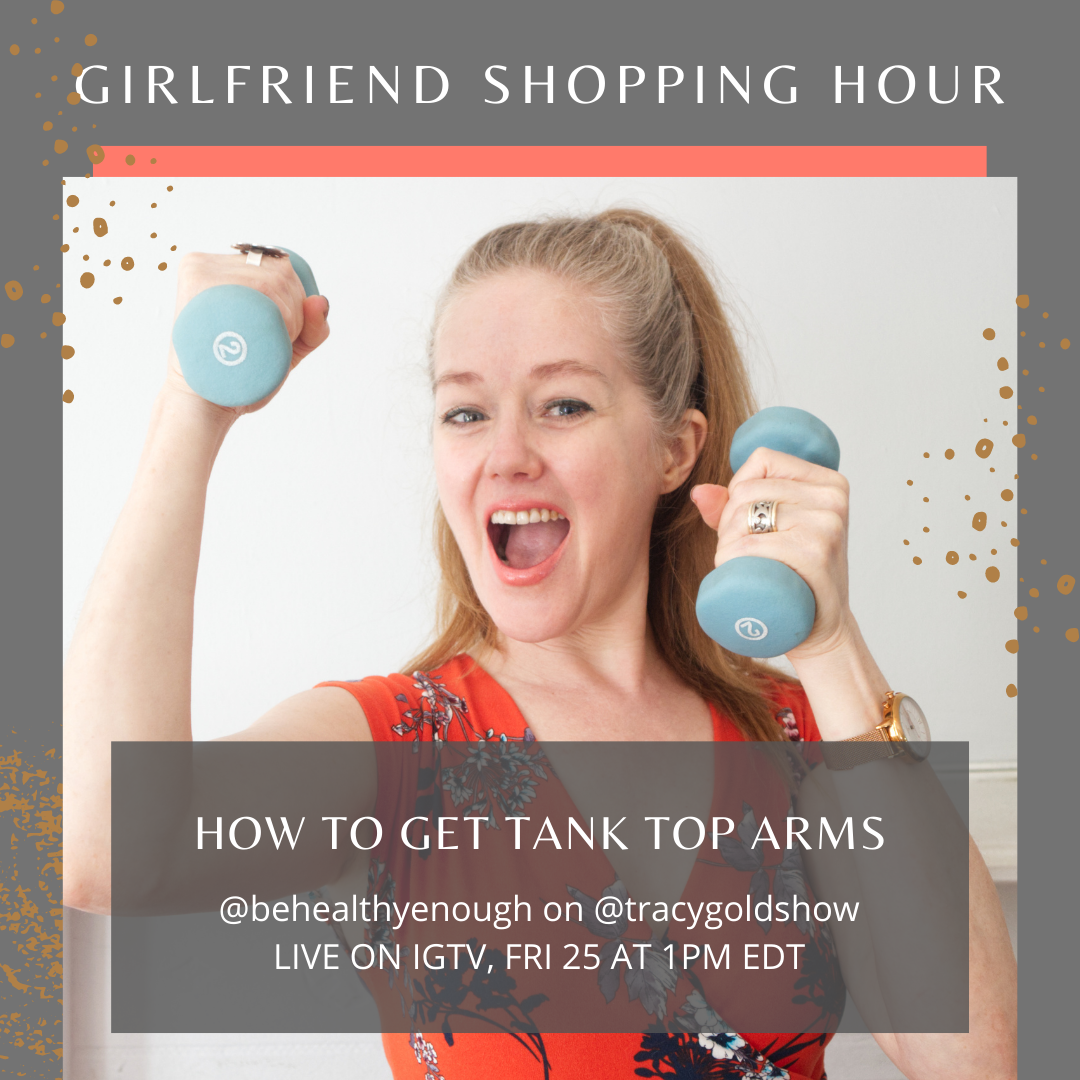 Tank Top Arms - Girlfriend Shopping Hour Tracy Gold Show